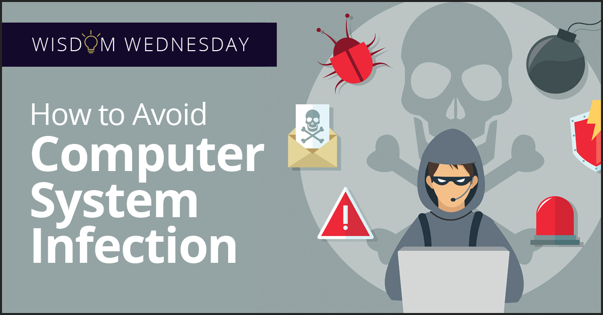 Wisdom Wednesday Computer System Infection